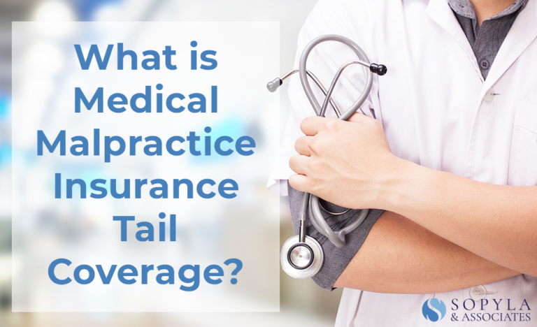 Doctor holding stethoscope with text that says what is medical malpractice insurance tail coverage